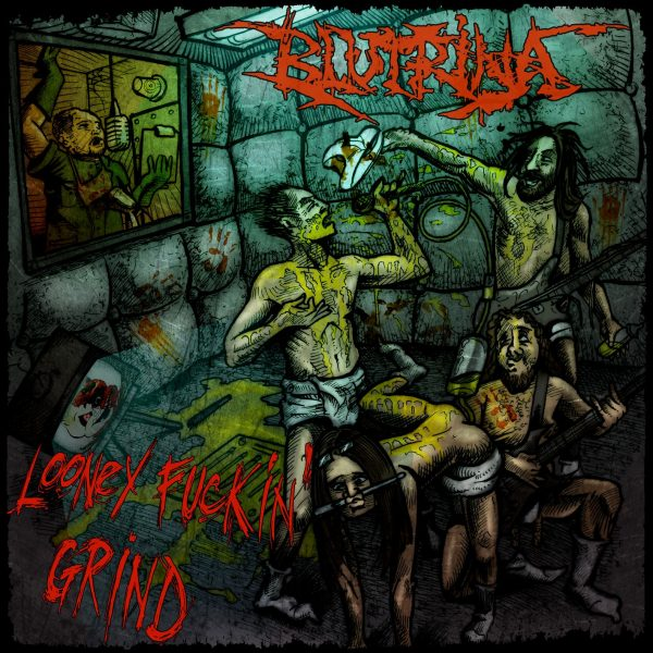 Blutrina - Looney Fuckin' Grind (Front Cover)